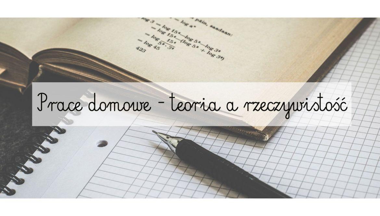 Praca domowa – teoria a rzeczywistość