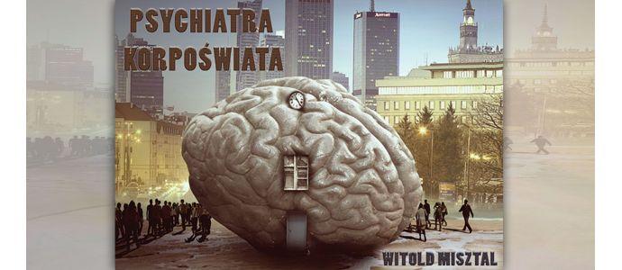 Witold Misztal poleca publikację o korpoświecie
