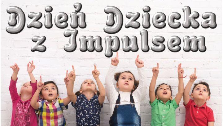 Dzień Dziecka z Impulsem